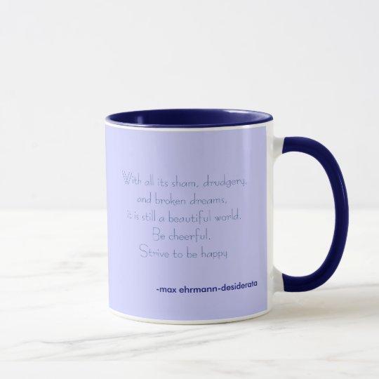 bemühen Sie sich, glücklich zu sein Tasse