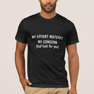 Bemühung bringt mein Interesse zusammen T-Shirt