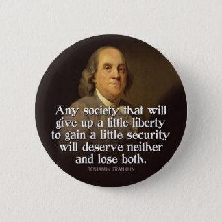 Ben Franklin: Irgendeine Gesellschaft, die… Runder Button 5,7 Cm