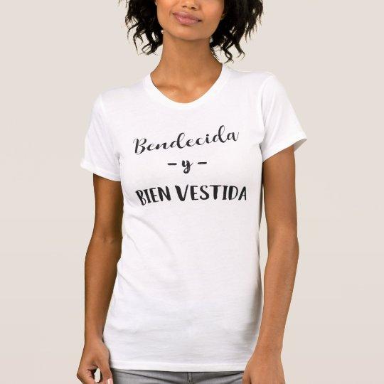 Bendecida y Bien Vestida Spanisch-T - Shirt