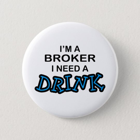 Benötigen Sie ein Getränk - Vermittler Runder Button 5,1 Cm