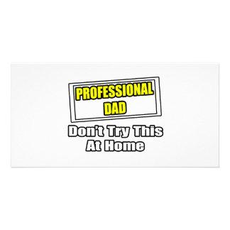 Beruflicher Vati… versuchen nicht dieses zu Hause Individuelle Foto Karte