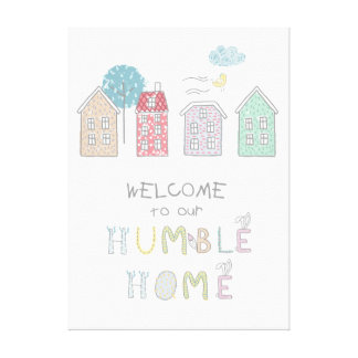 Bescheidenes Zuhause-Willkommen ID372 Leinwanddruck