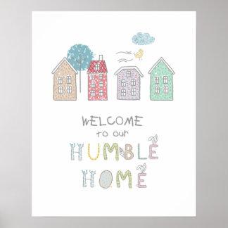 Bescheidenes Zuhause-Willkommen ID372 Poster