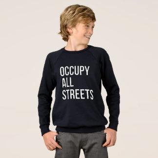 Besetzen Sie alle Straßen Sweatshirt