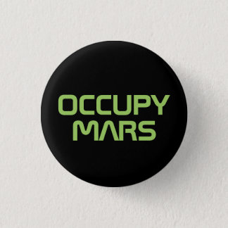 """""""BESETZEN Sie MARS"""" der 1,25-Zoll-Knopf Runder Button 2,5 Cm"""