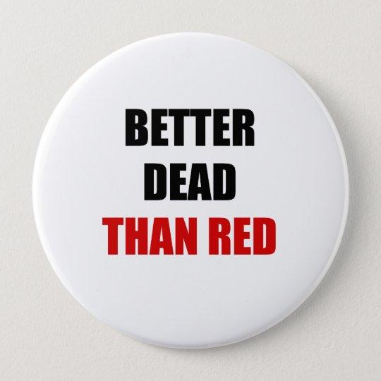 Bessere Tote als Rot (2) Runder Button 10,2 Cm