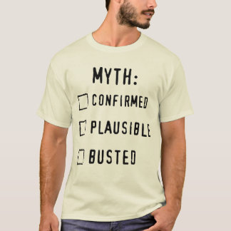 Bestätigt/Plausible/BUSTED T-Shirt