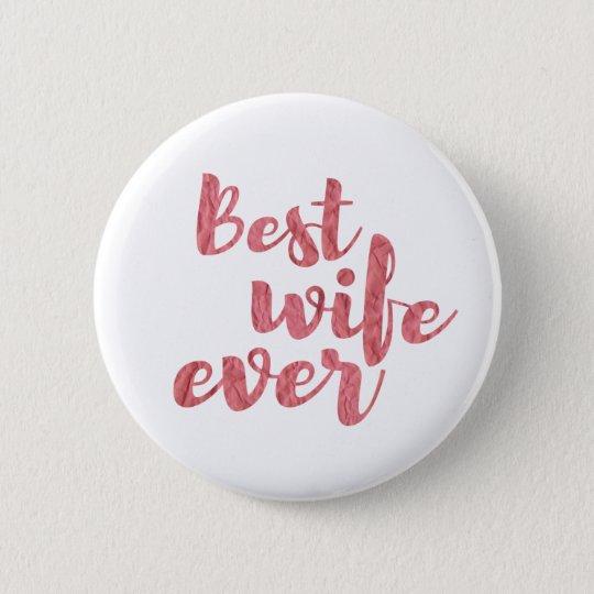 Beste Ehefrau überhaupt Runder Button 5,7 Cm