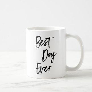 Beste Tagesüberhaupt motivierend Kaffee-Tasse Kaffeetasse