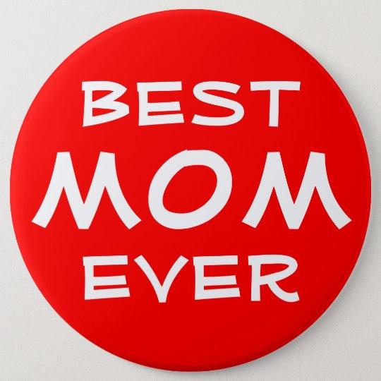 Bestes Mamma-überhaupt kundenspezifisches rotes Runder Button 15,3 Cm