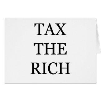 Besteuern Sie die Reichen Grußkarte
