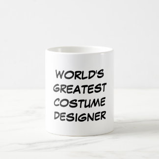 """Bestster das Kostüm-Designer-"""" Tasse """"der Welt"""