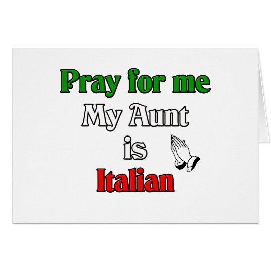 Beten Sie für mich, den meine Tante italienisch Karte
