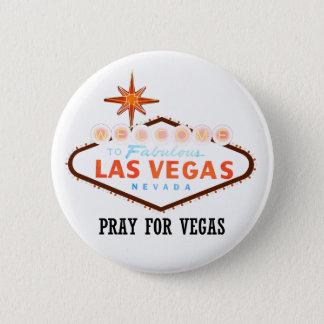 Beten Sie für Vegas Runder Button 5,7 Cm