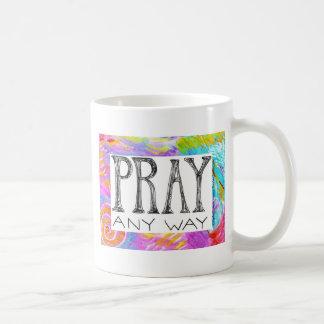 Beten Sie jede mögliche Weise Kaffeetasse