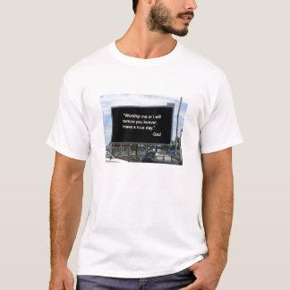 Beten Sie mich an, oder ich quäle Sie für immer T-Shirt