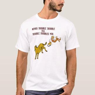 Beunruhigen Sie nie Problem-Shirt T-Shirt