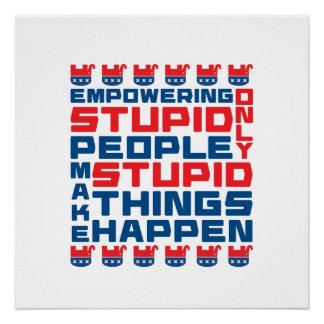 Bevollmächtigung des Dummheits-Plakats Poster