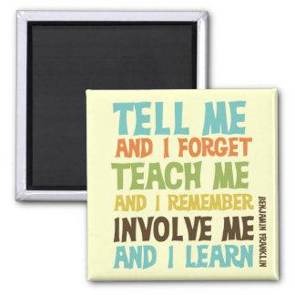 Beziehen Sie mich inspirierend Zitat mit ein Quadratischer Magnet
