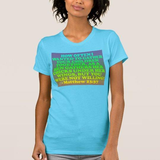 Bibel-Vers von Matthew-23:37. T-Shirt