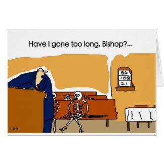 Bin ich zu lang, Bischof gegangen? Karte
