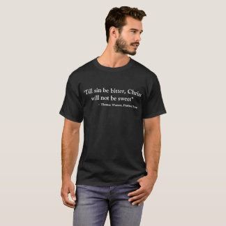 Bis Sünde seien Sie bitterer Christus ist nicht T-Shirt