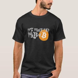 Bitcoin. Es ist Zeit für PLAN B T-Shirt