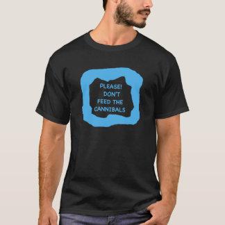 Bitte! Füttern Sie den Kannibalen .png nicht T-Shirt