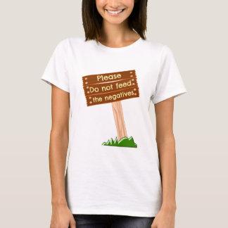 Bitte füttern Sie nicht die Negative T-Shirt