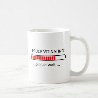 Bitte zögern warten - faule TagesTasse Tasse