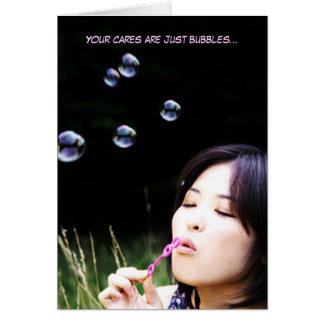 Blasen, Ihre Sorgfalt sind gerade Blasen… Karte