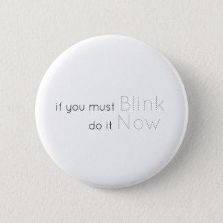 Blinzeln jetzt runder button 5,7 cm