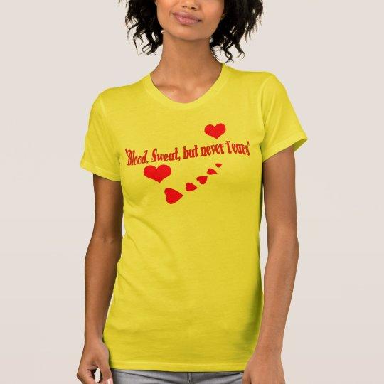 Blut, Schweiß, aber zerreißt nie T-Shirt