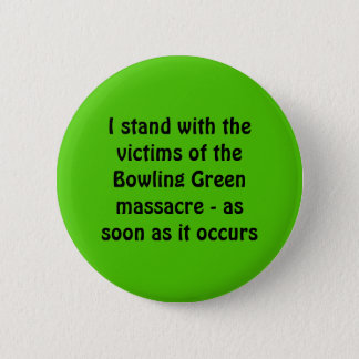 Bowling- Greenmassaker Runder Button 5,7 Cm