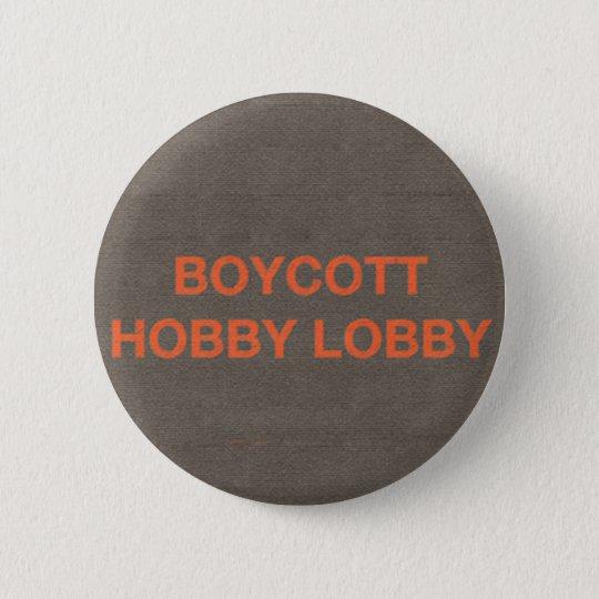 Boykott-Hobby-Lobby Runder Button 5,7 Cm