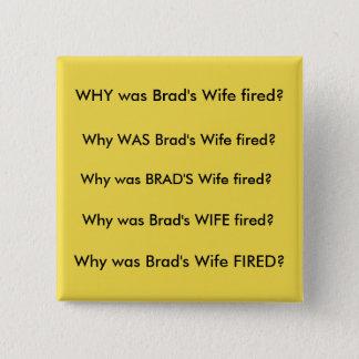 Brads Ehefrau Quadratischer Button 5,1 Cm