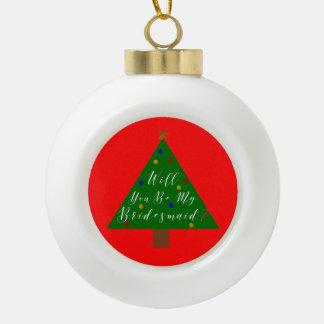 Brautjungfern-Antrag-Weihnachtsbaum Keramik Kugel-Ornament