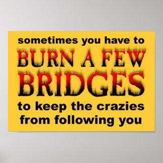 Brennen Sie einige Brücken-lustiges Plakat-Zeichen Poster