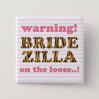 Bridezilla auf dem losen | Spaß-Zitat Tigerprint Quadratischer Button 5,1 Cm