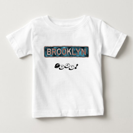 Brooklyn-Baby! Baby T-shirt