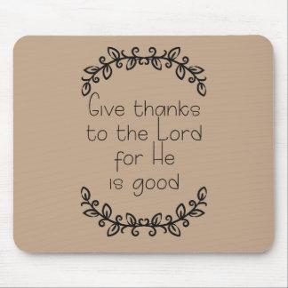 Brown geben Dank des Lords Christian Mousepads