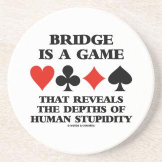 Brücke ist ein Spiel aufdeckt Tiefen der Dummheit Untersetzer