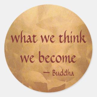 Buddha-Zitat; Was wir denken, werden wir Runder Aufkleber