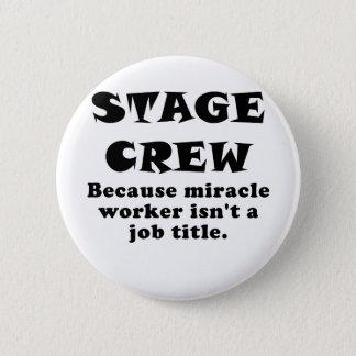 Bühne-Crew, weil Wunder-Arbeitskraft nicht ein Runder Button 5,7 Cm
