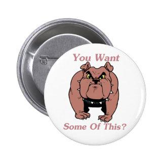 Bulldogge, wollen Sie etwas von diesem? Runder Button 5,7 Cm