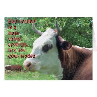 Bullheaded nicht Cowheaded-besonders anfertigen Karte