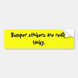 bumper-stickers-are-really-tacky-01 adhésifs pour voiture