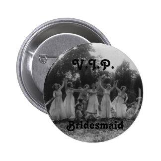 """Button der Brautjungfer """"V.I.P."""" für Junggeselinne"""