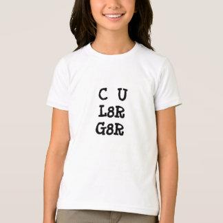 C U L8RG8R T-Shirt